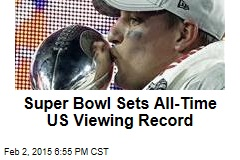 Super Bowl Sets All-Time US Viewing Record