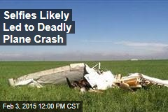 Selfies Likely Led to Deadly Plane Crash