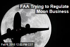 FAA Trying to Regulate Moon Business