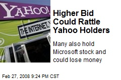 Higher Bid Could Rattle Yahoo Holders