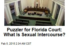 Puzzler for Fla Court: What Is Sexual Intercourse?