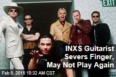 INXS Guitarist Severs Finger, May Not Play Again
