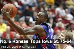 No. 6 Kansas Tops Iowa St. 75-64