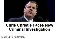 Chris Christie Faces New Criminal Investigation