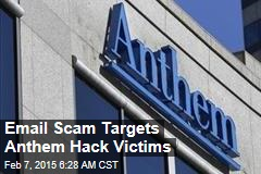 Email Scam Targets Anthem Hack Victims