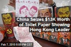 China Seizes $13K Worth of Toilet Paper Showing Hong Kong Leader