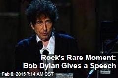 Rock's Rare Moment: Bob Dylan Gives a Speech