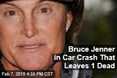 Bruce Jenner in Car Crash That Leaves One Dead