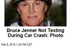 Bruce Jenner Not Texting During Car Crash: Photo
