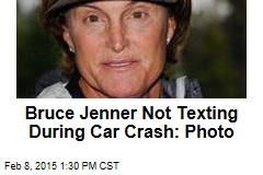 Bruce Jenner Not Texting During Car Crash: Photo