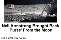 Neil Armstrong Brought Back 'Purse' From the Moon
