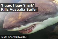 'Huge, Huge Shark' Kills Australia Surfer