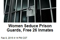 Scantily Clad Women Commit Prison Break: Police