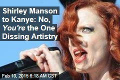 Shirley Manson to Kanye: No, You're the One Dissing Artistry