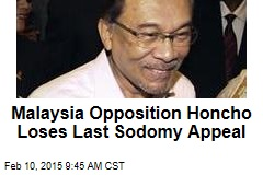 Malaysia Opposition Honcho Loses Last Sodomy Appeal