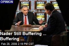 Nader Still Buffering ... Buffering ...