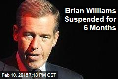 Brian Williams Suspended for 6 Months