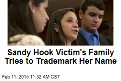 Sandy Hook Victim's Family Tries to Trademark Her Name