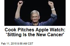 Cook Pitches Apple Watch: 'Sitting Is the New Cancer'