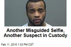 Another Misguided Selfie, Another Suspect in Custody