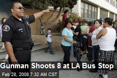 Gunman Shoots 8 at LA Bus Stop
