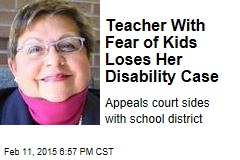 Teacher With Fear of Kids Loses Her Disability Case