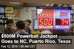 $500M Powerball Jackpot Goes to NC, Puerto Rico, Texas