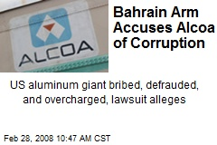Bahrain Arm Accuses Alcoa of Corruption