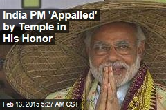 India PM 'Shocked' by Temple in His Honor