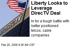 Liberty Looks to Leverage DirecTV Deal