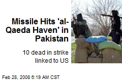 Missile Hits 'al-Qaeda Haven' in Pakistan