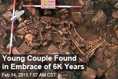 Ancient Couple Found in Embrace of 6K Years