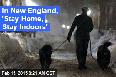 In New England, 'Stay Home, Stay Indoors'