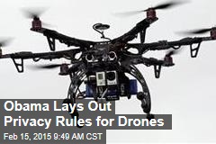 Obama Lays Out Privacy Rules for Drones