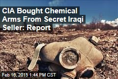 CIA Bought Chemical Arms From Secret Iraqi Seller: Report