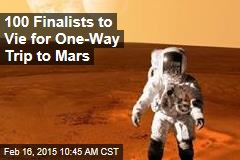 100 Finalists to Vie for One-Way Trip to Mars