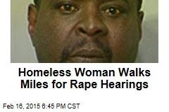 Homeless Woman Walks Miles for Rape Hearings