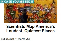 Scientists Map America's Loudest, Quietest Places