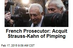 French Prosecutor: Acquit Strauss-Kahn of Pimping