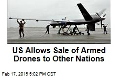 US Allows Sale of Armed Drones to Other Nations
