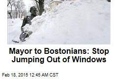Mayor to Bostonians: Stop Jumping Out of Windows
