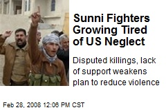 Sunni Fighters Growing Tired of US Neglect