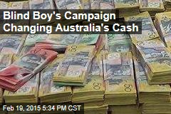 Blind Boy's Campaign Changing Australia's Cash