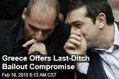 Greece Offers Last-Ditch Bailout Compromise