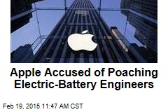 Apple Accused of Poaching Electric-Battery Engineers