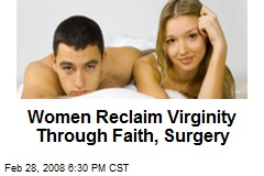 Women Reclaim Virginity Through Faith, Surgery