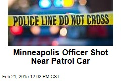 Minneapolis Officer Shot Near Patrol Car