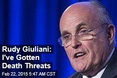 Rudy Giuliani: I've Gotten Death Threats