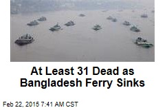At Least 31 Dead as Bangladesh Ferry Sinks