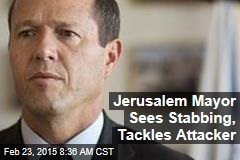 Jerusalem Mayor Sees Stabbing, Tackles Attacker